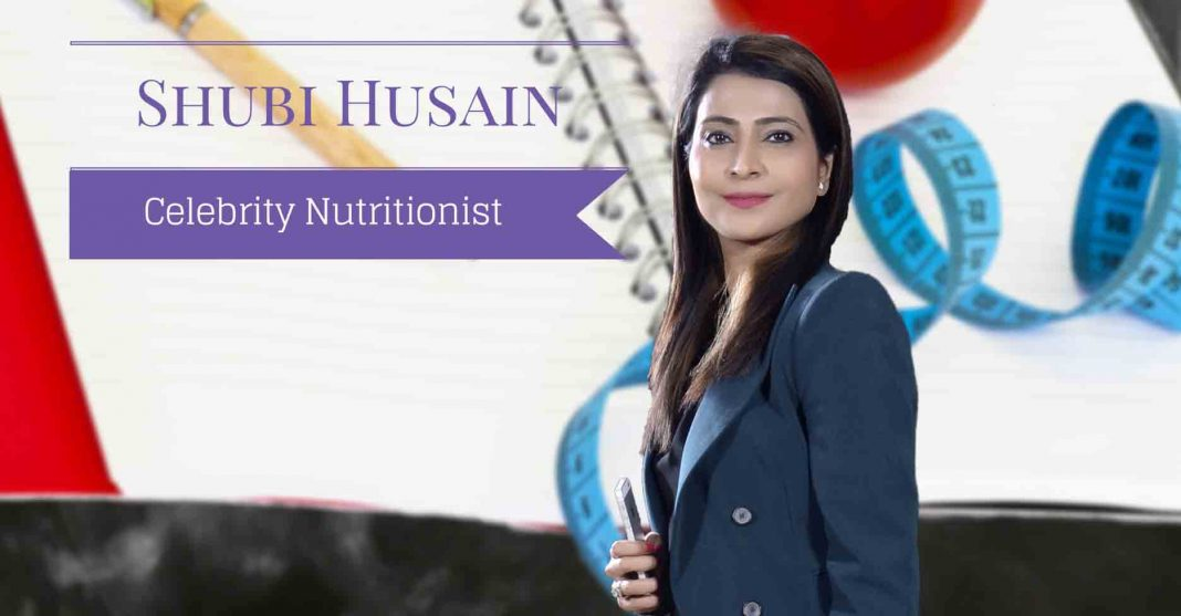 Star Celebrity Nutritionist Shubi Husain